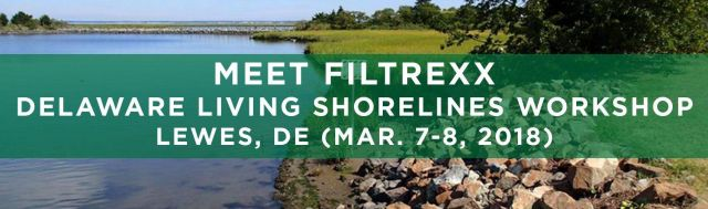 Filtrexx attends 2018 Delware LIving Shorelines Workshop