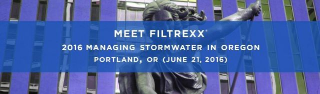 Filtrexx 2016 Managing Stormwater in Oregon